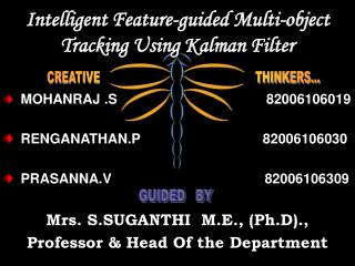 Intelligent Feature-guided Multi-object Tracking Using Kalman Filter