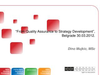 """"""" From Quality Assurance to Strategy Development """",  Belgrade 30.03.2012."""