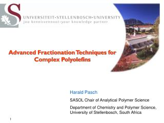 Harald Pasch SASOL Chair of Analytical Polymer Science