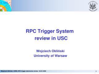 RPC Trigger System review in USC Wojciech Okliński University of Warsaw