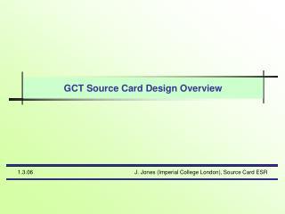 GCT Source Card Design Overview
