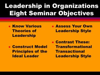 Leadership in Organizations Eight Seminar Objectives