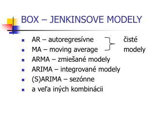 BOX – JENKINSOVE MODELY