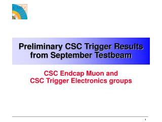 Preliminary CSC Trigger Results from September Testbeam