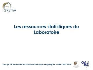 Les ressources statistiques du Laboratoire