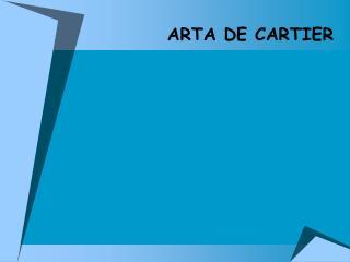 ARTA DE CARTIER