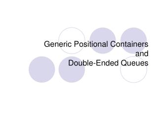 Generic Positional Containers  and  Double-Ended Queues