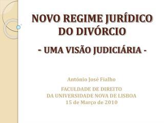 NOVO REGIME JURÍDICO DO DIVÓRCIO -  UMA VISÃO JUDICIÁRIA -