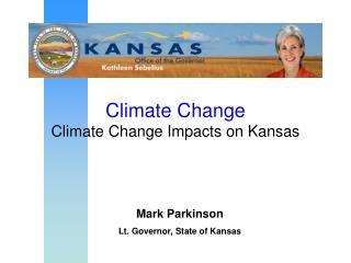 Mark Parkinson Lt. Governor, State of Kansas