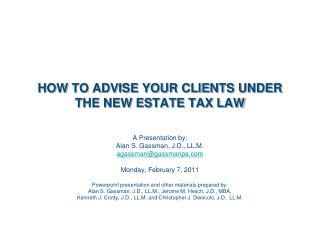 HOW TO ADVISE YOUR CLIENTS UNDER THE NEW ESTATE TAX LAW