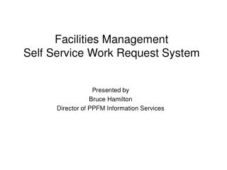 Facilities Management Self Service Work Request System