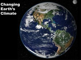 Changing Earth�s Climate