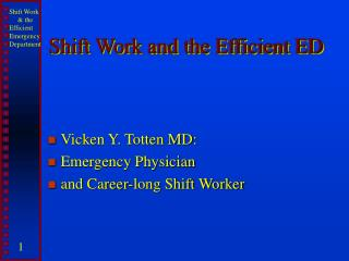 Shift Work and the Efficient ED