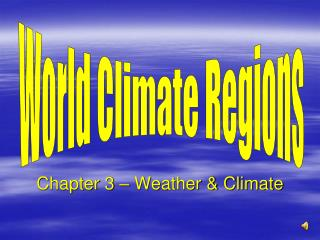 Chapter 3 – Weather & Climate