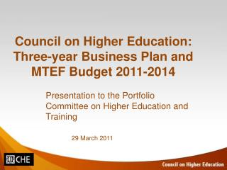Council on Higher Education: Three-year Business Plan and MTEF Budget 2011-2014