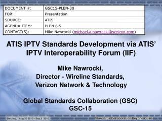 ATIS IPTV Standards Development via ATIS' IPTV Interoperability Forum (IIF) 