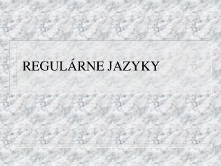 REGULÁ RNE JAZYKY