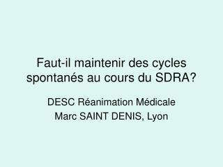 Faut-il maintenir des cycles spontan�s au cours du SDRA?