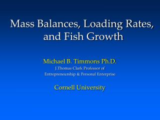 Mass Balances, Loading Rates,  and Fish Growth