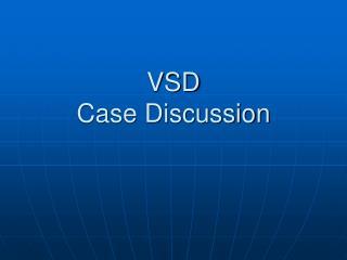 VSD Case Discussion
