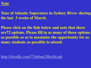 Note Tour of Atlantic Superstore in Sydney River- during the last  3 weeks of March.