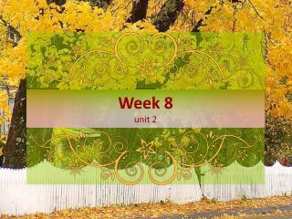 Week 8 unit 2