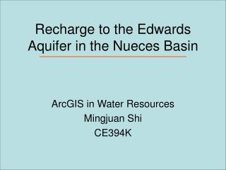 Recharge to the Edwards Aquifer in the Nueces Basin
