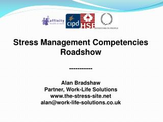 Stress Management Competencies Roadshow ----------- Alan Bradshaw Partner, Work-Life Solutions