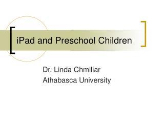 iPad and Preschool Children
