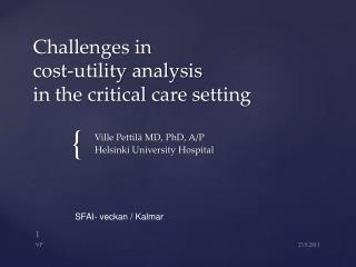 Challenges  in  cost-utility analysis in the  critical care setting