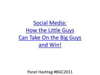 Social Media: How the Little Guys Can Take On the Big Guys and Win!