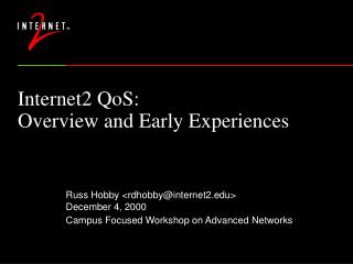 Internet2 QoS:  Overview and Early Experiences
