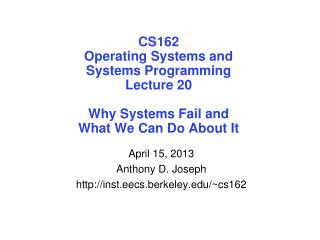 April 15, 2013 Anthony D. Joseph inst.eecs.berkeley/~cs162