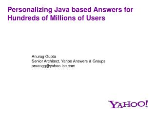 Personalizing Java based Answers for Hundreds of Millions of Users