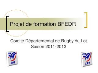 Projet de formation BFEDR