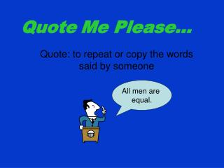 Quote Me Please…