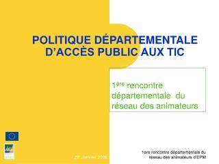 POLITIQUE DÉPARTEMENTALE D'ACCÈS PUBLIC AUX TIC