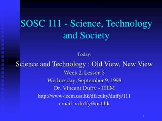 Today: Science and Technology : Old View, New View Week 2, Lesson 3 Wednesday, September 9, 1998
