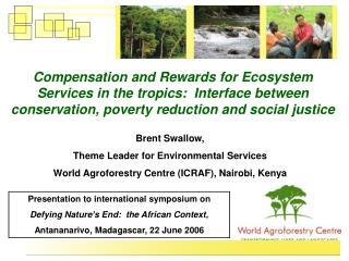 Presentation to international symposium on  Defying Nature's End:  the African Context,