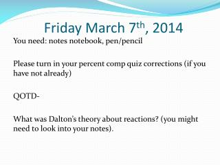 Friday March 7 th , 2014