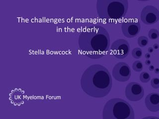 The challenges of managing myeloma in the elderly