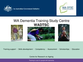 WA Dementia Training Study Centre WADTSC
