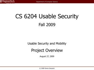 CS 6204 Usable Security Fall 2009