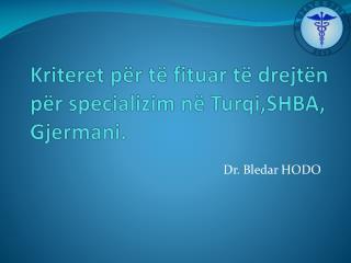 Kriteret për të fituar të drejtën për specializim në Turqi,SHBA, Gjermani.