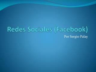 Redes Sociales ( Facebook )
