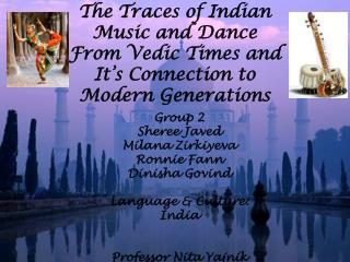 The Traces of Indian Music and Dance  From Vedic Times and It's Connection to Modern Generations