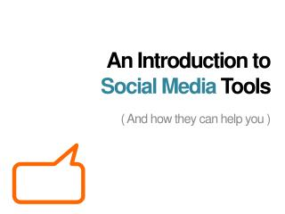An Introduction to  Social Media  Tools