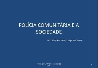 POLÍCIA COMUNITÁRIA E A SOCIEDADE