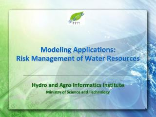 Modeling Applications:  Risk Management of Water Resources