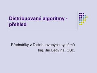 Distribuované algoritmy - přehled